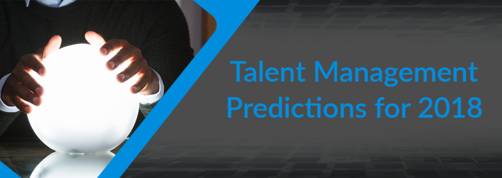Talent Management Predictions for 2018