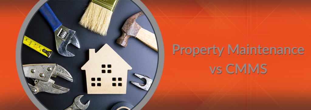 Property Maintenance vs CMMS