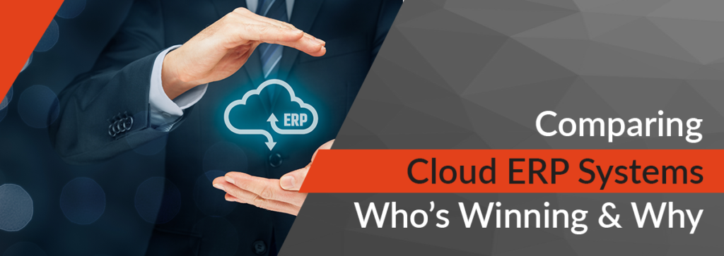 Comparing Cloud ERP Systems: Who's Winning & Why in 2018