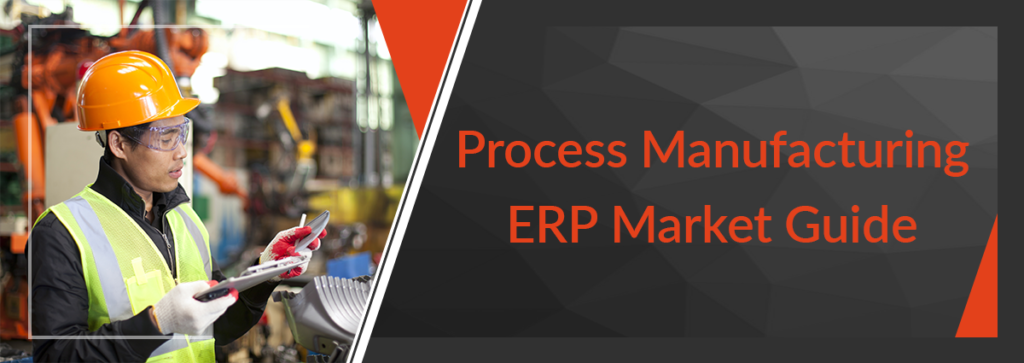 Process Manufacturing ERP Market Guide