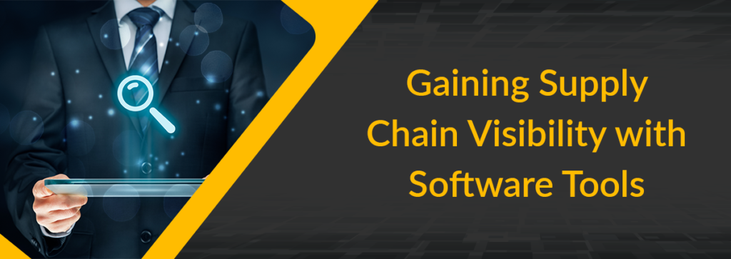 Gaining Supply Chain Visibility with Software Tools