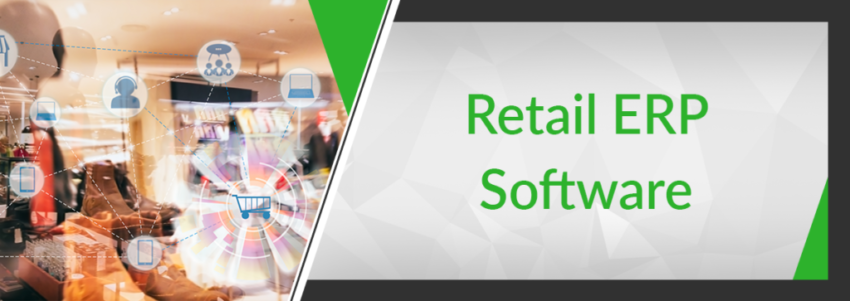 Retail ERP: Maximizing the Value of ERP Software for an Industry at a Crossroads