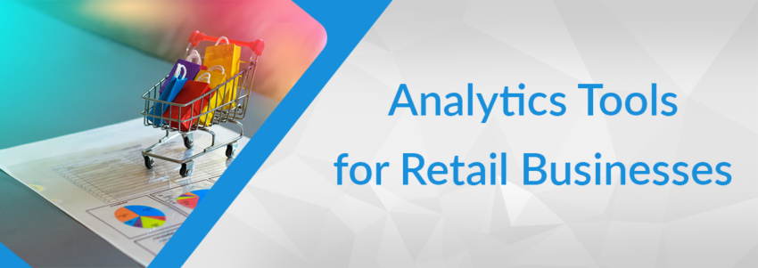 Top Analytics Tools For Retail Businesses