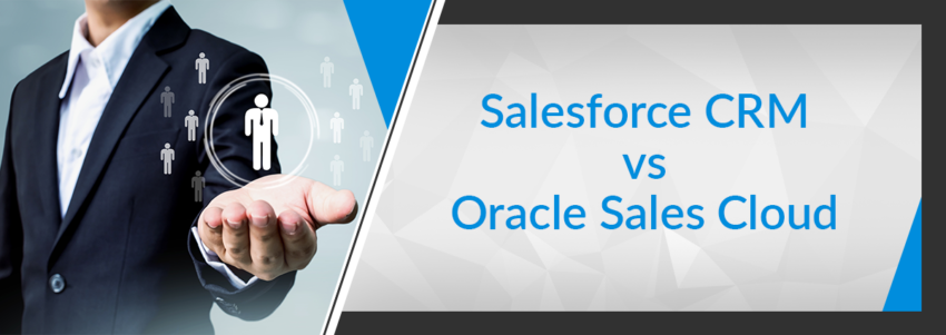 Salesforce CRM vs Oracle Sales Cloud