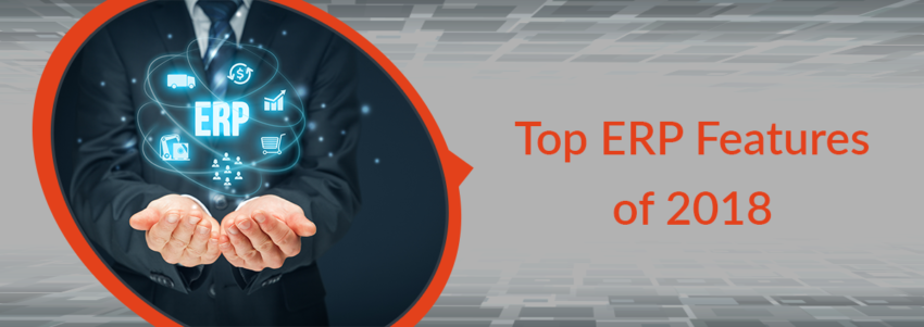 Top ERP Features of 2018